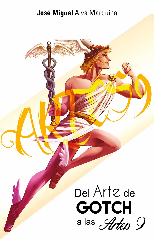 Del arte de gotch a las artes9 Jose Miguel Alva Marquina